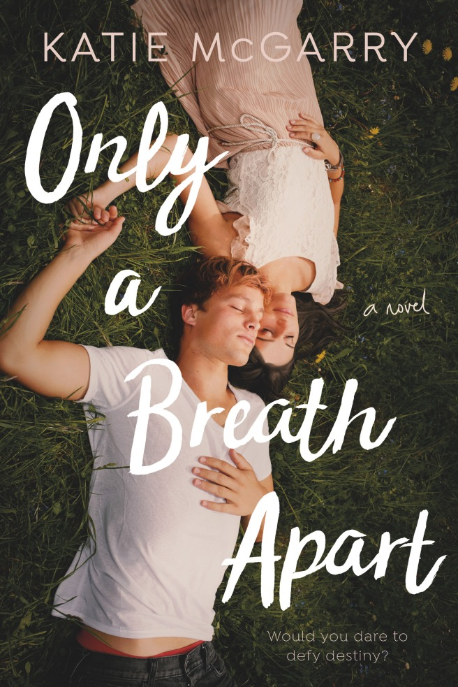 Only a Breath Apart by Katie McGarry