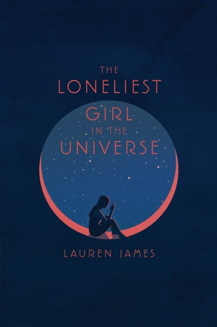 The Loneliest Girl in the Universe by Lauren James