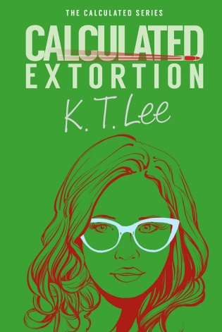 Calculated Extortion by K.T. Lee