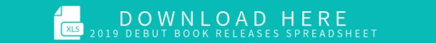 2019 Debut Book Releases Spreadsheet