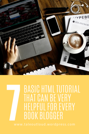 Basic HTML Tutorial that can be very Helpful for every Book Blogger who use WordPress.com